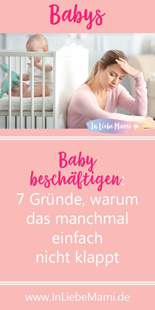 Baby beschäftigen: 7 Gründe, warum das manchmal nicht klappt
