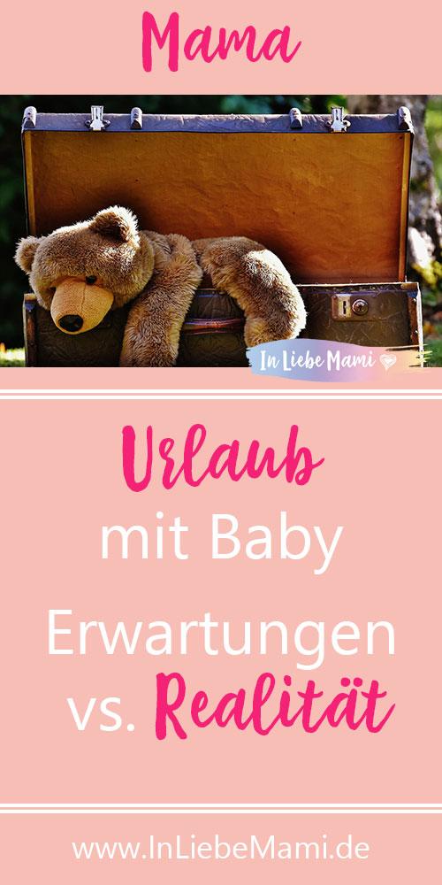 Urlaub mit Baby - Erwartungen vs. Realität