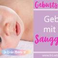 Geburtsbericht: Geburt mit der Saugglocke