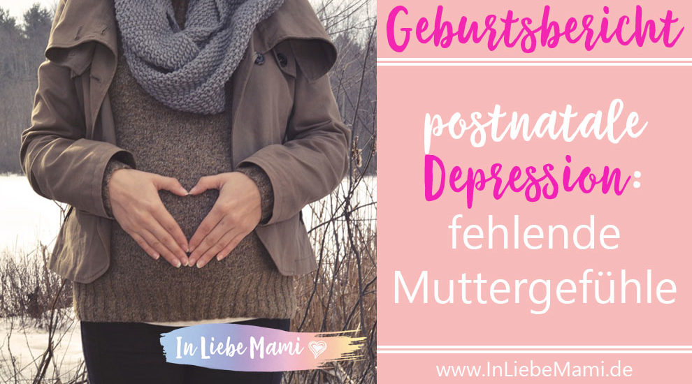 Geburtsbericht: postnatale Depression: fehlende Muttergefühle