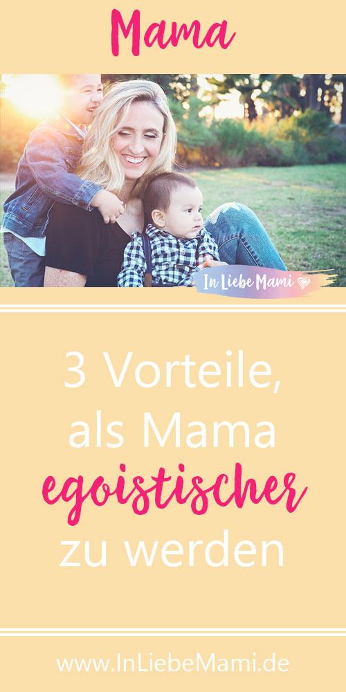 3 Vorteile, als Mama egoistischer zu werden