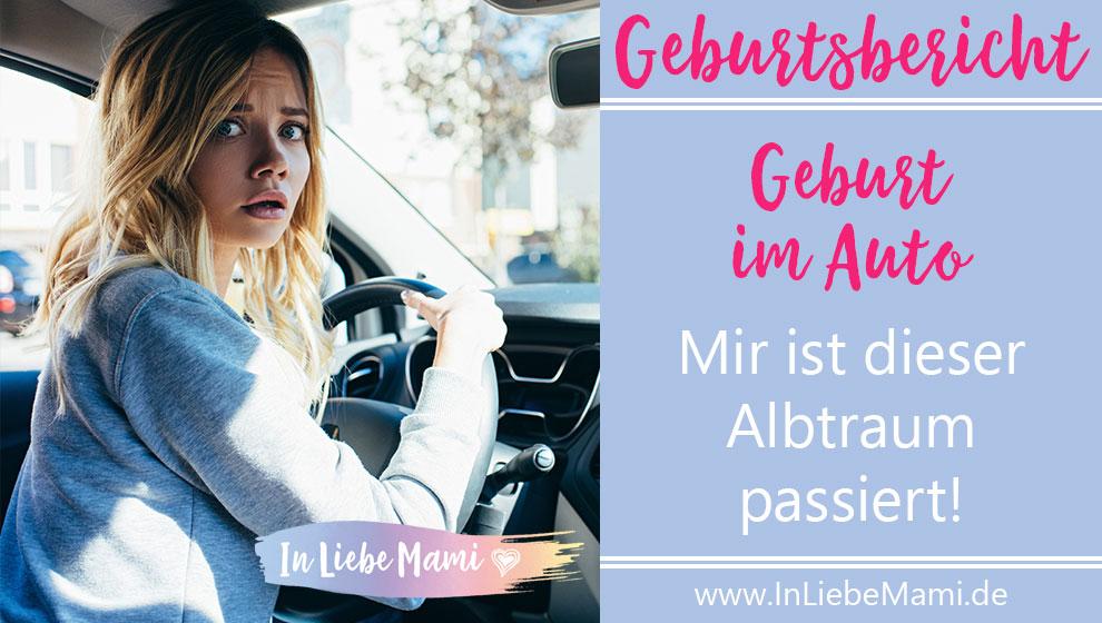 Die Geburt im Auto ist für viele Schwangere der Alptraum. Lies meinen spannenden Geburtsbericht und meine Geburtserfahrung von einer Auto Geburt.