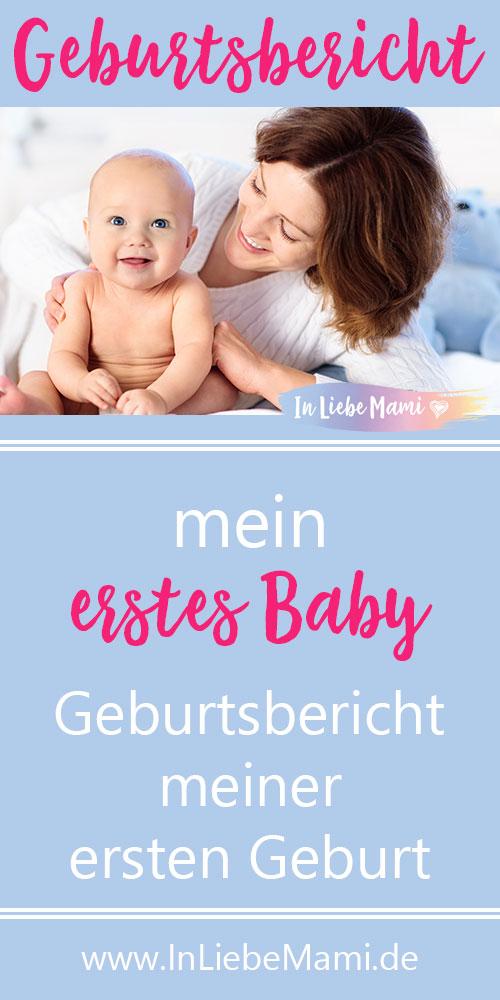 Mein erstes Baby: Geburtsbericht über die erste Geburt. erstes Kind