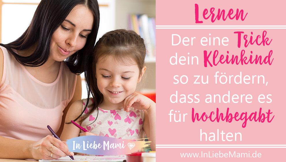 Der eine Trick dein Kleinkind so zu fördern, dass andere es für hochbegabt halten, Kleinkind lernen, Kleinkind fördern, 2 jährige, 3 jährige, hochbegabung