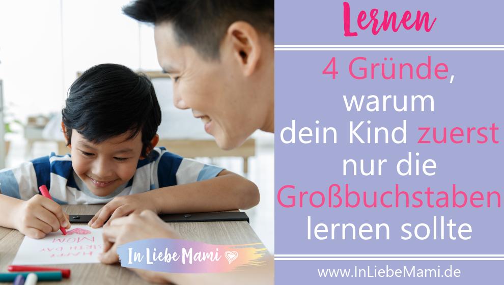 4 Gründe, warum dein Kind zuerst nur die Großbuchstaben lernen sollte